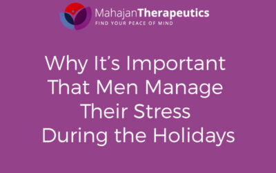 Why It's Important That Men Manage Their Stress During the Holidays